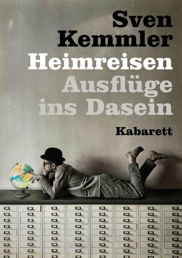 Sven Kemmler »Heimreisen – Ausflüge ins Dasein«